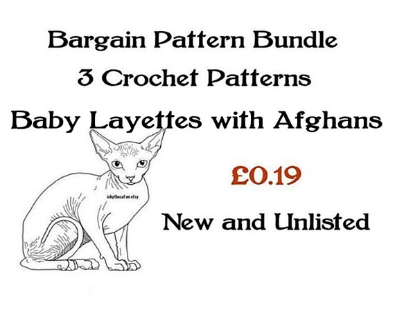 Almost Free© BARGAIN PATTERN BUNDLE© pdf Digital Crochet Patterns 3 Assorted Baby Layettes & Afghan Blankets New To Ickythecat and Unlisted