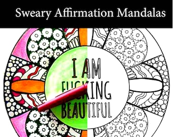 Sweary Affirmation Mandala Fun Pack of 10 to Download and Color Today