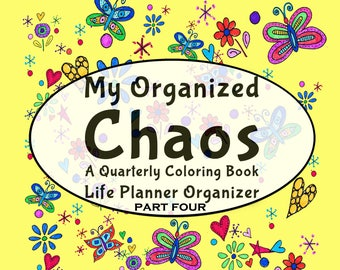 My Organized Chaos –Your Undated Quarterly/3-Month Coloring Life Planner! Part 4