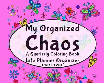 My Organized Chaos –Your Undated Quarterly/3-Month Coloring Life Planner! Part 2