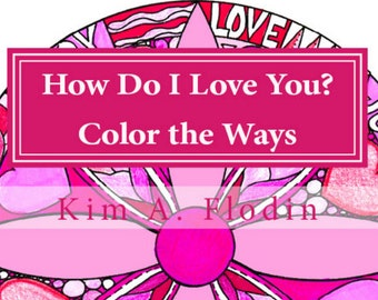 Digital Print COLORING BOOK - 36 Images - How Do I Love You? Color the Ways