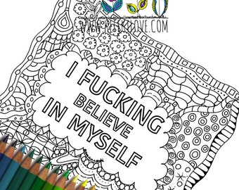 I Fucking Believe In Myself Printable Coloring Page