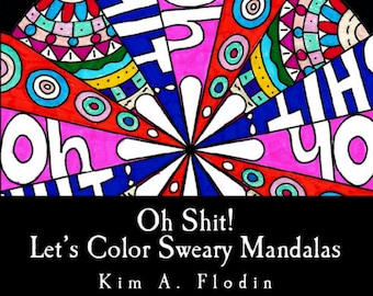 Download and Print Coloring Book - 32 Images - Oh Shit! Let's Color Sweary Mandalas