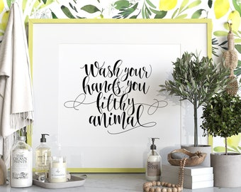 Wash Your Hands sign, PRINTABLE art, Bathroom prints, Funny bathroom wall decor, Funny wall art, Wash your hands you filthy animal, Bath art