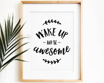 Wake Up And Be Awesome Motivational Wall Decor PRINTABLE Art Bedroom Teen Room Inspirational