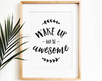 Wake Up And Be Awesome, Motivational Wall Decor, PRINTABLE Art, Bedroom  Wall Decor, Teen Room Decor, Teen Wall Art, Inspirational Wall Art
