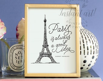 Paris is always a good idea PRINTABLE art,Audrey Hepburn quote,gift for her,inspirational quote,black & white,eiffel tower,printable decor