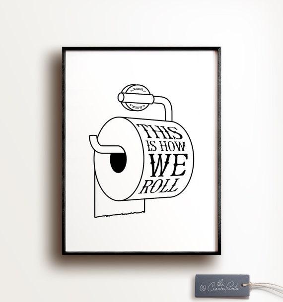 Bathroom Wall Humor: This Is How We Roll PRINTABLE Bathroom Art Funny Wall
