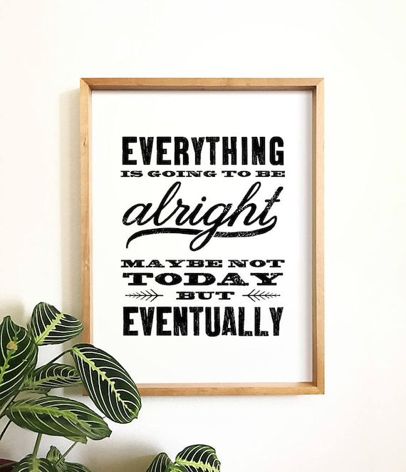 Everything Is Going To Be Alright Quote Prints Printable Etsy
