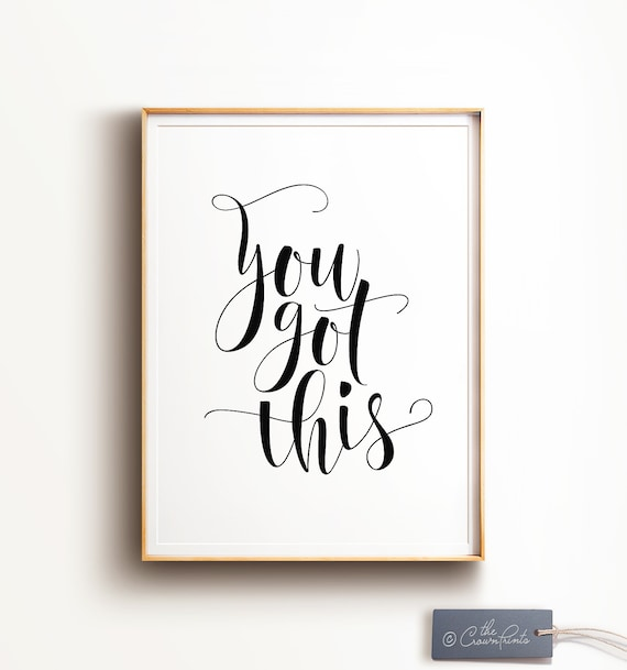 You got this sign, PRINTABLE art, Inspirational wall art, Motivational wall  decor, Office decor, Inspirational quotes, Quote prints