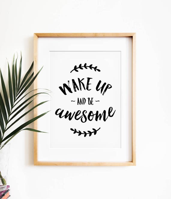 Wake Up And Be Awesome Motivational Wall Decor Printable Etsy