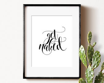 Get naked sign, INSTANT DOWNLOAD, Bathroom prints, Get naked print, Bathroom rules, Funny wall art, Funny bathroom art, Bathroom printables