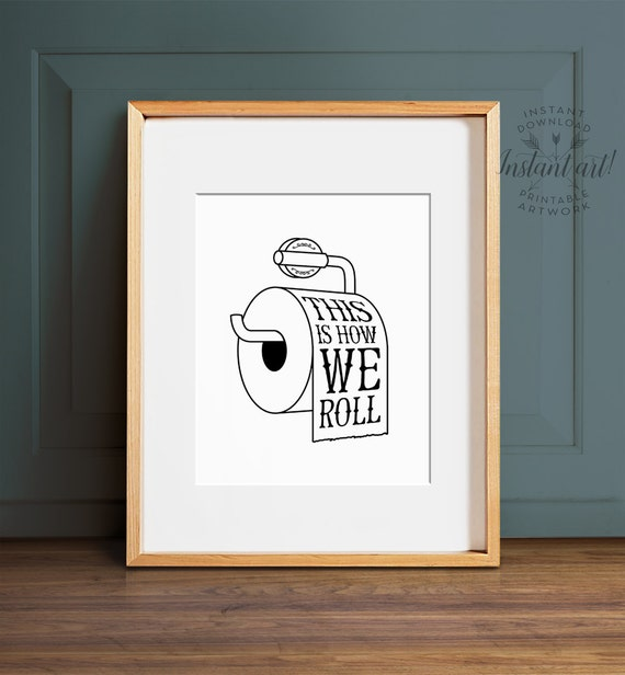 Bathroom wall art PRINTABLE art This is how we roll Funny | Etsy