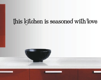 This Kitchen Is Seasoned With Love Wall Quote Decal - Kitchen Decals - Restaurant Decoration - Vinyl Wall Decal  - KQ35