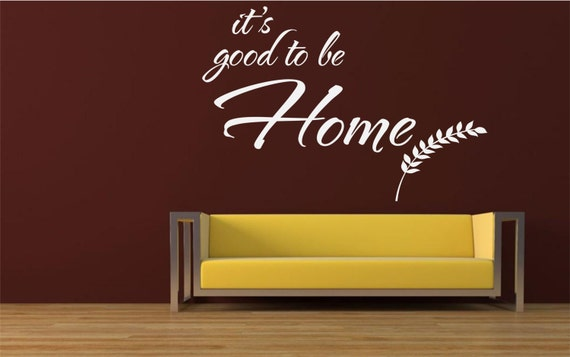 Its Good To Be Home Wall Quote Wall Cling Family Wall Etsy