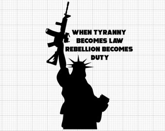 Statue of Liberty When tyranny becomes law rebellion becomes duty Indoor/Outdoor Vinyl Decal - 86 Colors Available