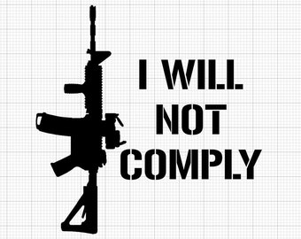 I Will Not Comply (2 Styles Available) Indoor/Outdoor Vinyl Decal - 86 Colors Available