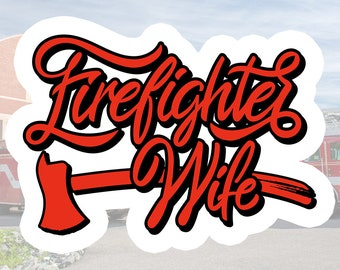 Firefighter Wife | Thin Red Line | Emblem Glossy UV/Water Resistant Sticker (3 to Choose from), Sold Individually