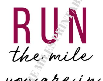 Run the mile you are in.