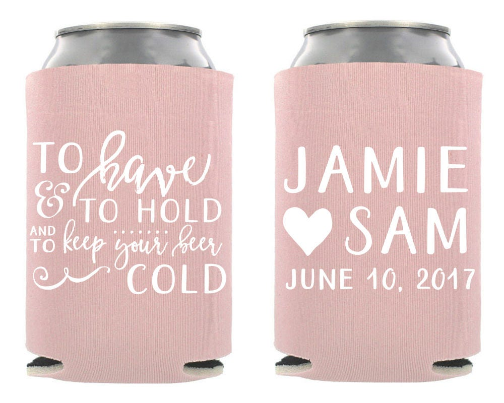 To Have And To Hold And To Keep Your Beer Cold Can Hugger | Etsy