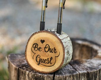 Wedding Guest Book Pen Holder Be Our Guest Rustic Pen Holder Log Pen Holder Rustic Pen Holder