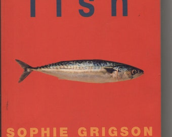 Fish Sophie Grigson and Wiliam Black  Paperback Book 2000