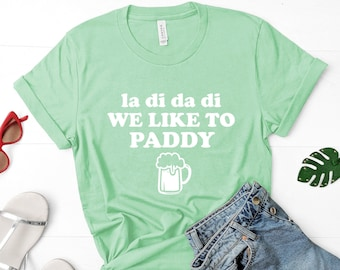 3e0f913a0 St. Patricks Day Shirt for Women | Unisex Soft Cotton Blend | We Like To  Paddy Graphic Tee, St. Pattys Day Shirt, Here to Paddy