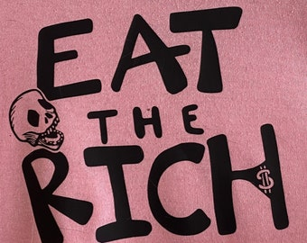 EAT THE RICH - Custom Skull T-Shirt, One of A Kind, Large Pink T-Shirt with Black Logo, Let Them Eat Bourgeoisie