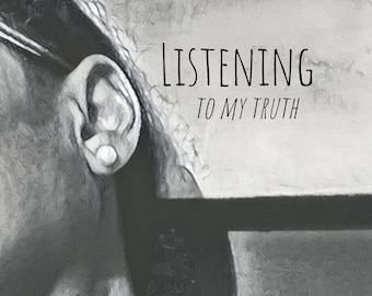 Listening for My Truth
