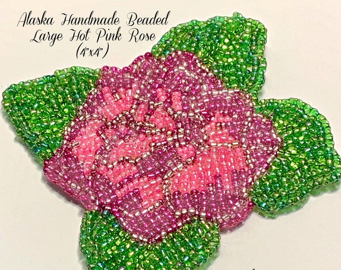 "Alaska Handmade Beaded Large Hot Pink Rose-4"" L x 4"" W (Hot Pink Green)"