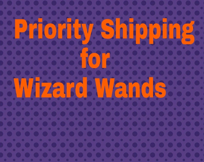 Magic Wands Priority Shipping