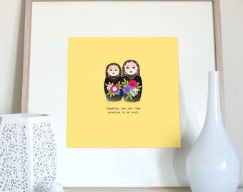 Daughter gift, Daughter quote Russian doll print, daughter saying, nesting dolls, babushka dolls, Matryoshka dolls, Daughter print