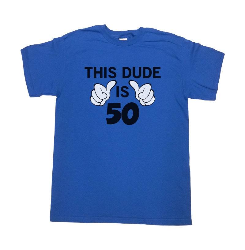 Funny 50th Birthday T Shirt This Dude Is 50 TShirt Custom