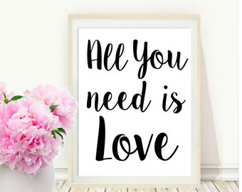 All You Need Is Love, Printable Art, Inspirational Print, Typography Quote, Motivational Poster,  Wall Decor, digital download