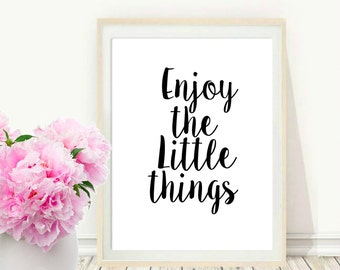Enjoy the Little things, Printable Wall Art, Typography Print, Wall art, Inspirational Print, Modern Wall Art, Instant Download