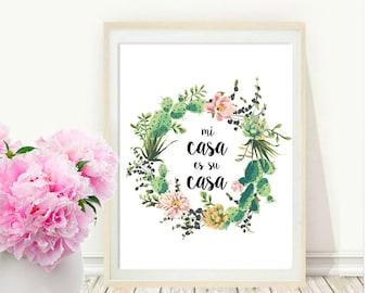 Mi Casa Es Su Casa, Printable Art, Inspirational Print, Typography Quote, Motivational Poster,  Wall Decor, digital download