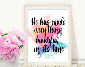 Bible Verse Print,He Has Made Everything Beautiful In Its Time, Typography, watercolor, Printable Art, Scripture Art, Digital Download