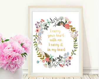 I Carry Your Heart With Me, Printable Art, Inspirational Print, Printable Women Gift, Motivational Quote, Wall Art, instant  Download