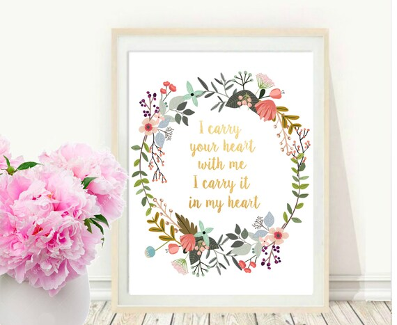 I Carry Your Heart With Me Printable Art Inspirational Etsy