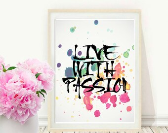 Live with Passion, Printable Art, Inspirational Print,Typography Quote, Motivational Print, , Modern Wall Art, Digital Download, Wall decor