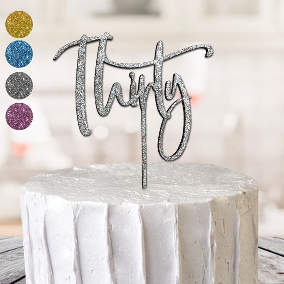 Dirty 30 thirty happy birthday cake topper party decorations silver