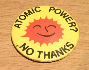 Atomic Power? No Thanks Anti Nuclear Badge