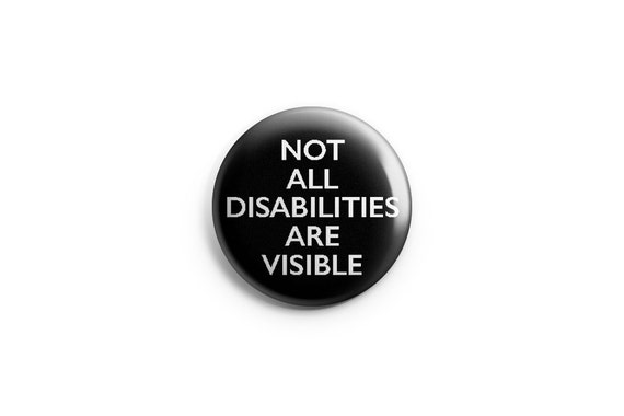 ab5792303 Not all Disabilities are Visible button or magnet 1.25 inch