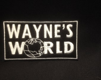 Wayne's World Embroidered Patch Badge Iron on or sew