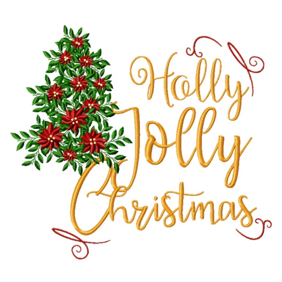 Holly Jolly Christmas.Holly Jolly Christmas Saying Holly Embroidery Design Jolly Embroidery Design Christmas Embroidery Design Christmas Tree Embroidery Design