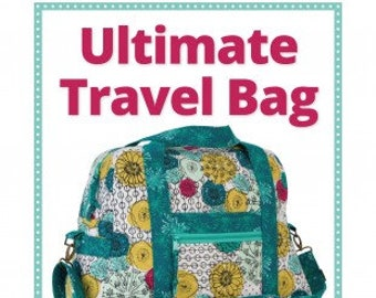 Ultimate Travel Bag/Patterns by Annie/paper pattern/zipper compartments/organizer/PBA251/overnight bag/diaper bag/sewing machine bag