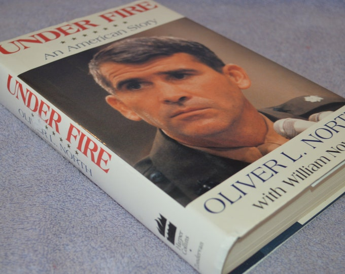 Under Fire ~ An American Story; 1st Edition 1991 ~ Hard Cover Book ~ Author; Oliver North Conspiracy Coke Trafficking Arming Terrorists True