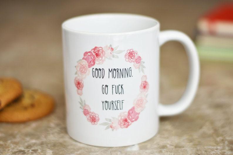 Guten Morgen Kaffee Becher Lustige Kaffeebecher Etsy