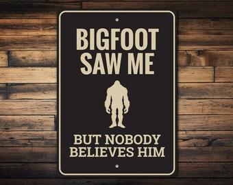 Campsite Metal Sign Camping Humor Sign But Nobody Believes Him Bigfoot Saw Me