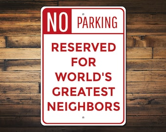 Neighbor Gift Parking Sign Greatest Birthday Christmas Quality Aluminum ENS1010129
